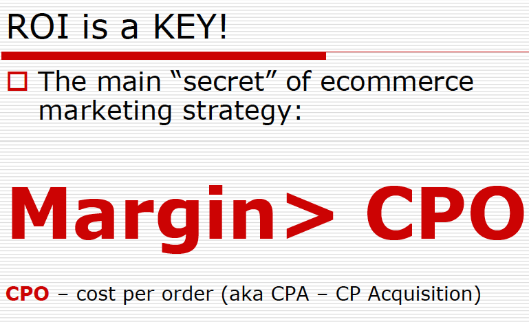 Kai tikslas ROI - tavo verslo marža turi būti didesnė nei CPO